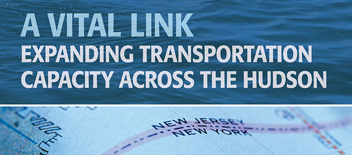 A Vital Link: Expanding Transportation Capacity Across the Hudson